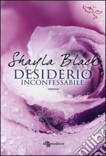 Desiderio inconfessabile libro di Black Shayla