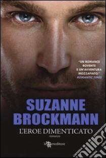 L'eroe dimenticato libro di Brockmann Suzanne
