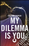 My dilemma is you. Vol. 1 libro