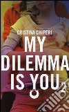 My dilemma is you. Vol. 2 libro