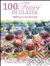 100 fiori di glassa. Ediz. illustrata libro