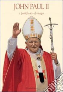 Giovanni Paolo II. Un pontificato attraverso le immagini. Ediz. inglese libro