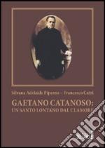 Gaetano Catanoso. Un santo lontano dal clamore libro