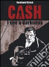 Cash. I see a darkness libro