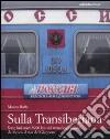 Sulla Transiberiana. Sette fusi orari, 9200 km, sul treno leggendario da Mosca al mar del Giappone libro