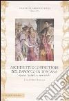 Architetti e costruttori del barocco in Toscana. Opere, tecniche, materiali. Ediz. illustrata libro