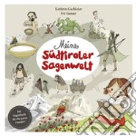 Meine Südtiroler Sagenwelt. Ein Sagenbuch für die ganze Familie