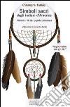 Simboli sacri degli indiani d'America. Visioni e riti del popolo pellerossa. Audiolibro. CD Audio formato MP3 libro
