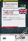 CC 1/2 Competenze professionali in inglese per tutte le classi di concorso. Manuale per la preparazione al concorso. Con espansione online libro