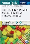 EdiTest Professioni sanitarie e Area scientifica e farmaceutica. 8000 Quiz. Con espansione online libro