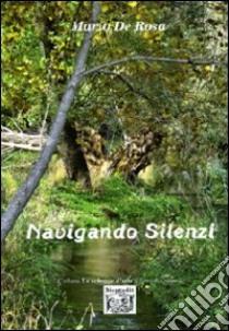 Navigando silenzi libro di De Rosa Mario