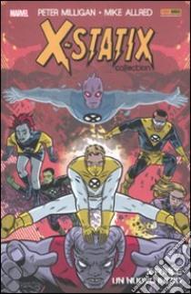 X-Force: un nuovo inizio. X-Statix. Vol. 1 libro di Milligan Peter; Allred Mike