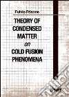 Theory of condensed matter on cold fusion phenomena