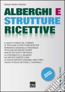 Alberghi e strutture ricettive libro di Ghisoni Sergio Mario