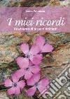 I miei ricordi libro