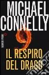 Il respiro del drago libro di Connelly Michael