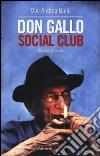 Don Gallo Social Club. Breviario di strada libro