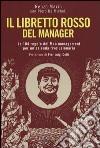 Il libretto rosso del manager. Le 104 regole del Mao management per un'azienda rivoluzionaria libro