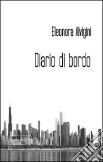 Diario di bordo libro di Alvigini Eleonora
