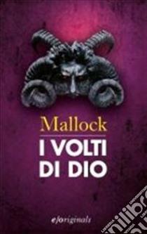 I volti di Dio libro di Mallock