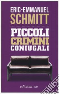 Piccoli crimini coniugali libro di Schmitt Eric-Emmanuel