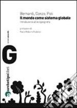 Il mondo come sistema globale. Introduzione all'ecogeografia libro