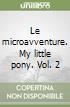 Le microavventure. My little pony. Vol. 2 libro