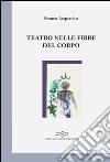 Teatro nelle fibre del corpo libro