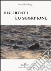 Ricordati lo scorpione libro
