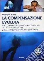 La compensazione evoluta. Dalla compensazione oltre il limite respiratorio alla manovra hands free libro