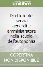 Direttore dei servizi generali e amministratore nella scuola dell'autonomia