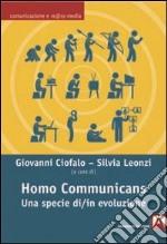 Homo communicans. Una specie di/in evoluzione libro