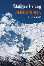 Annapurna. Il primo 8000 libro
