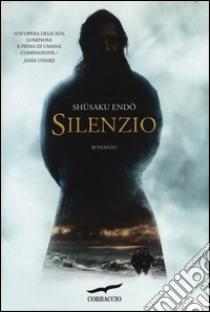 Silenzio libro di Endo Shusaku