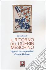 Il ritorno del Guerin Meschino. Appunti per comprendere il Nuovo Medioevo