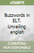 Buzzwords in ELT. Unveiling english