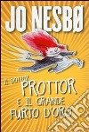 Il dottor Prottor e il grande furto d'oro libro