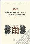 BMB. Bibliografia dei manoscritti in scrittura beneventana. Vol. 22 libro