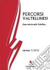 Percorsi valtellinesi. Osservatorio sulla Valtellina (2013). Vol. 1 libro