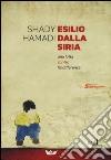 Esilio dalla Siria. Una lotta contro l'indifferenza libro