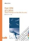 Dal GPS al GNSS (Global Navigation Satellite System). Per la geomatica libro