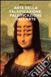 Arte della falsificazione, falsificazione dell'arte libro