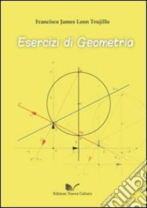 Esercizi di geometria libro di Trujillo Francisco J.