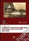 La diaspora australiana degli ebrei dell'Europa centro-orientale (1914-1938) libro