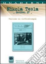 Scritti XV. Vol. 15: Ricerche di elettroterapia libro