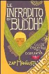 Le infradito di Buddha. Guida orientale per disorientati libro