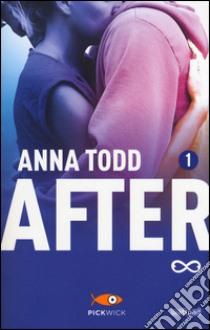 After. Vol. 1 libro di Todd Anna