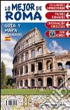 Il top di Roma. Con mappa. Ediz. spagnola libro