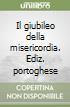 Il giubileo della misericordia. Ediz. portoghese libro