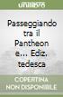 Passeggiando tra il Pantheon e... Ediz. tedesca libro